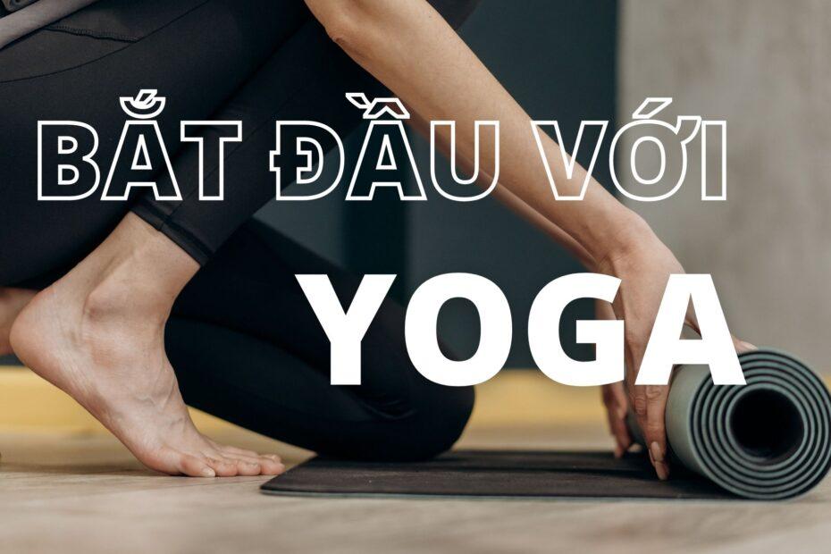 Bắt đầu với Yoga